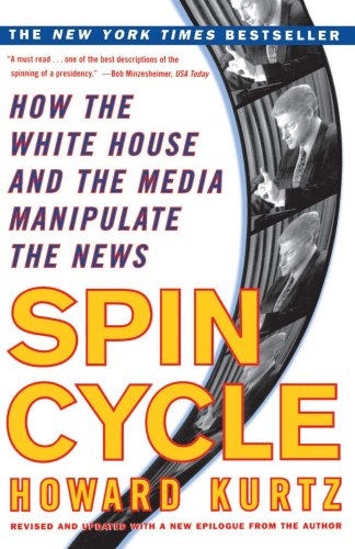 Spin Cycle How the White House and the Media Manipulate the News  1998 edition cover
