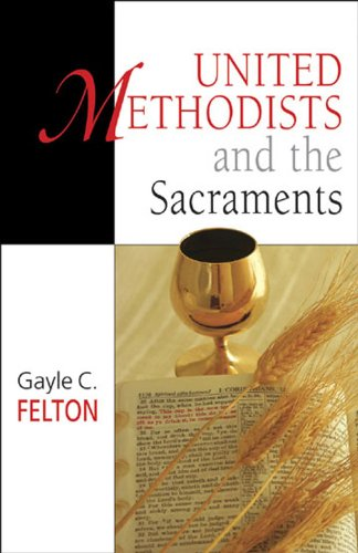 United Methodists and the Sacraments   2007 edition cover