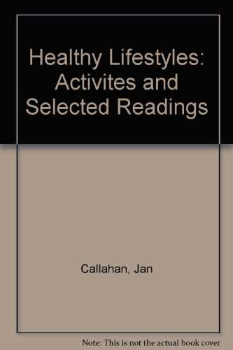 Healthy Lifestyles : Activities and Selected Readings 4th 2000 (Revised) 9780757500152 Front Cover