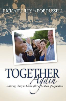 Together Again: Restoring Unity in Christ After a Century of Separation  2006 edition cover