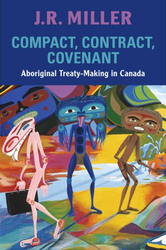 Compact, Contract, Covenant Aboriginal Treaty-Making in Canada  2009 edition cover