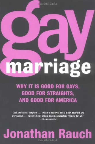 Gay Marriage Why It Is Good for Gays, Good for Straights, and Good for America N/A edition cover