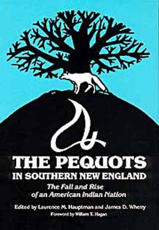 Pequots in Southern New England The Fall and Rise of an American Indian Nation  1990 edition cover
