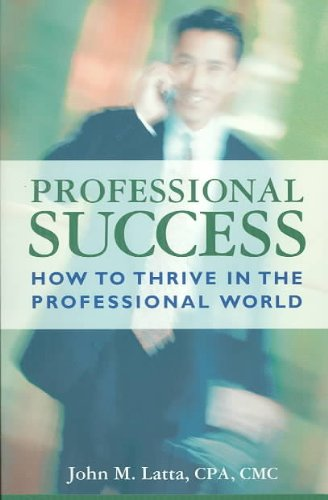 Professional Success : How to Thrive in the Professional World  2004 edition cover