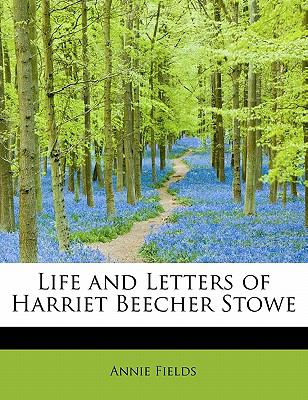 Life and Letters of Harriet Beecher Stowe N/A 9781113798152 Front Cover
