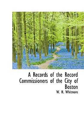 Records of the Record Commissioners of the City of Boston N/A 9781115385152 Front Cover