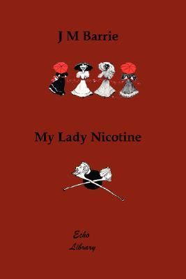 My Lady Nicotine a Study in Smoke  N/A 9781406825152 Front Cover