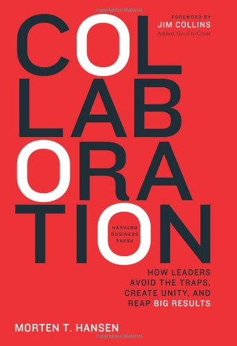Collaboration How Leaders Avoid the Traps, Build Common Ground, and Reap Big Results  2009 edition cover
