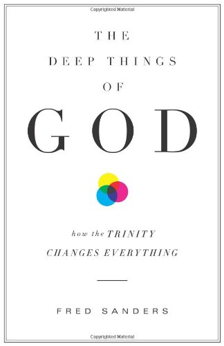 Deep Things of God How the Trinity Changes Everything  2010 edition cover