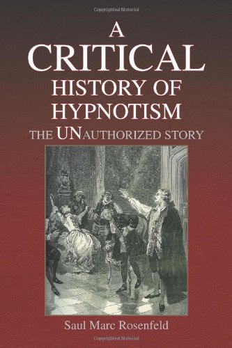 Critical History of Hypnotism The Unauthorized Story  2008 edition cover