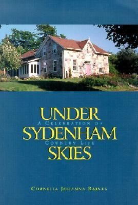 Under Sydenham Skies A Celebration of Country Life  2001 9781550416152 Front Cover