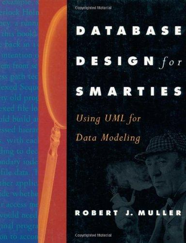 Database Design for Smarties Using UML for Data Modeling  1999 9781558605152 Front Cover