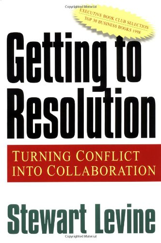 Getting to Resolution Turning Conflict into Collaboration  2000 (Reprint) 9781576751152 Front Cover
