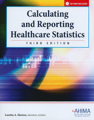 Calculating and Reporting Healthcare Statistics  3rd 2010 edition cover