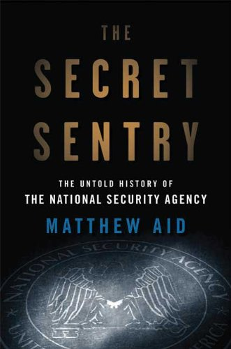 Secret Sentry The Untold History of the National Security Agency  2009 edition cover
