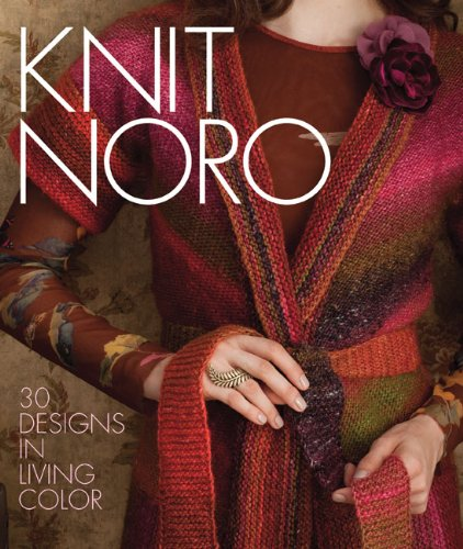 Knit Noro 30 Designs in Living Color  2011 9781936096152 Front Cover