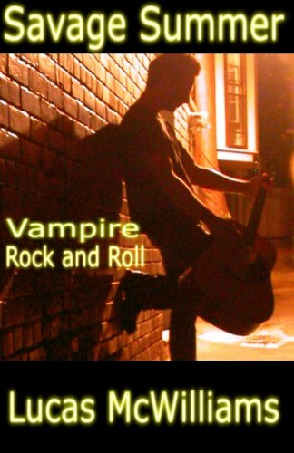 Savage Summer Vampire Rock and Roll  2013 9781939037152 Front Cover