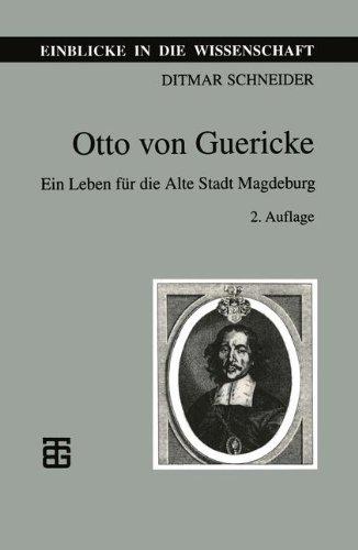 Otto Von Guericke: Ein Leben Für Die Alte Stadt Magdeburg  1997 9783815425152 Front Cover