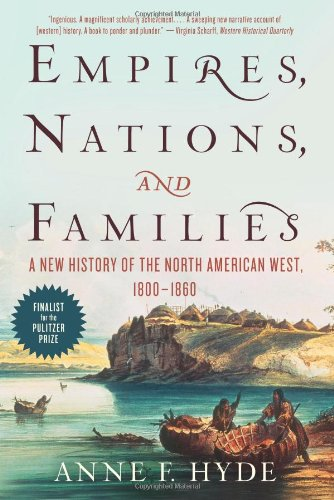 Empires, Nations, and Families A New History of the North American West, 1800-1860 N/A edition cover