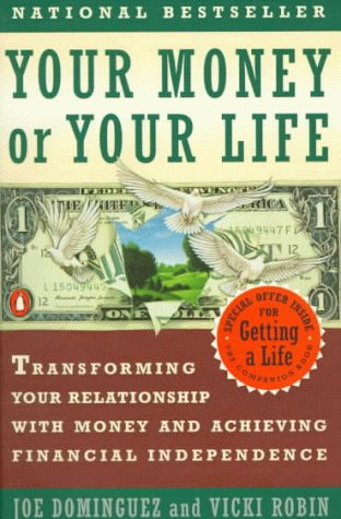 Your Money or Your Life Transforming Your Relationship with Money and Achieving Financial Independence 2nd 1998 (Reprint) edition cover