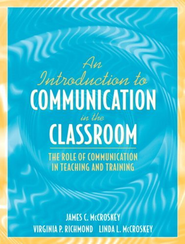 Introduction to Communication in the Classroom The Role of Communication in Teaching and Training  2006 edition cover