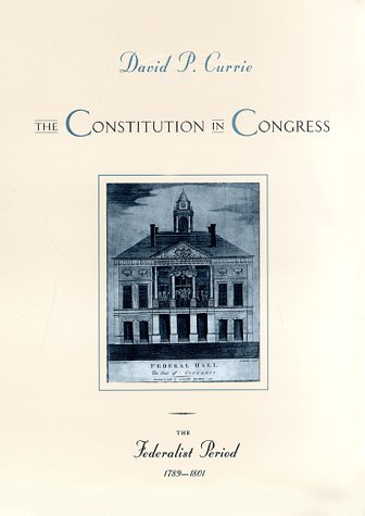 Constitution in Congress The Federalist Period, 1789-1801 N/A edition cover