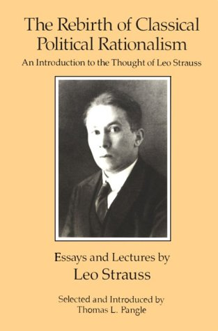 Rebirth of Classical Political Rationalism An Introduction to the Thought of Leo Strauss  1989 edition cover