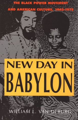New Day in Babylon The Black Power Movement and American Culture, 1965-1975  1992 edition cover