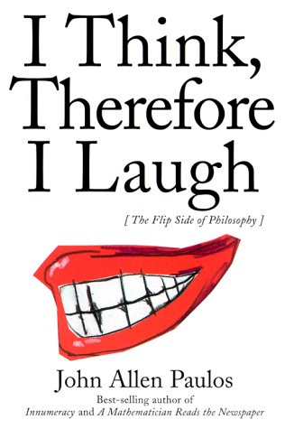 I Think, Therefore I Laugh The Flip Side of Philosophy 2nd 2000 (Revised) edition cover