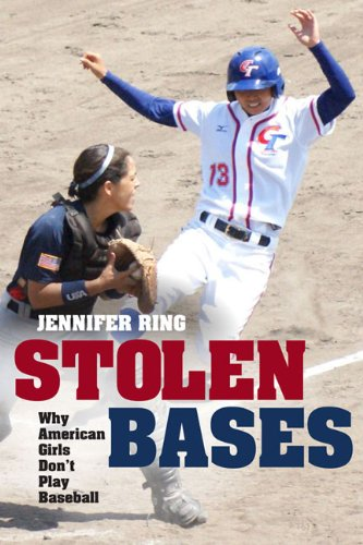 Stolen Bases Why American Girls Don't Play Baseball N/A edition cover