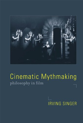 Cinematic Mythmaking Philosophy in Film  2008 9780262515153 Front Cover