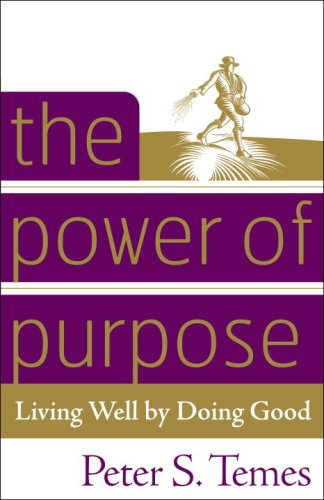 Power of Purpose Living Well by Doing Good  2006 9780307337153 Front Cover