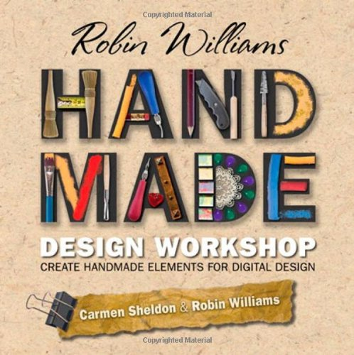 Handmade Design Workshop Create Handmade Elements for Digital Design  2010 edition cover