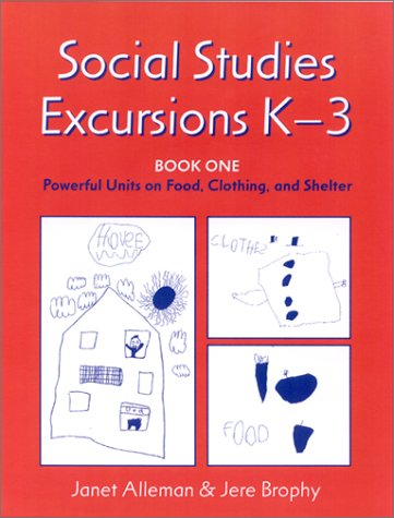 Social Studies Excursions, K-3 Powerful Units on Food, Clothing and Shelter  2001 edition cover