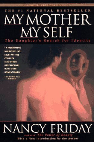 My Mother/My Self The Daughter's Search for Identity 20th 1997 edition cover