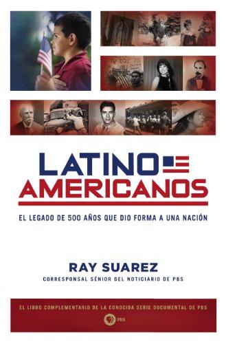 Latino Americans El Legado de 500 A�os Que Dio Forma a una Naci�n N/A edition cover