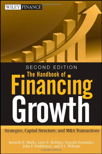 Handbook of Financing Growth Strategies, Capital Structure, and M and A Transactions 2nd 2009 (Handbook (Instructor's)) edition cover