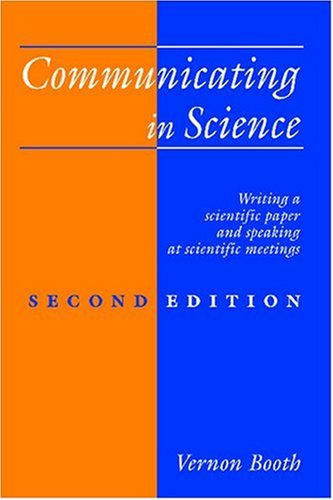 Communicating in Science Writing a Scientific Paper and Speaking at Scientific Meetings 2nd 1993 (Revised) 9780521429153 Front Cover