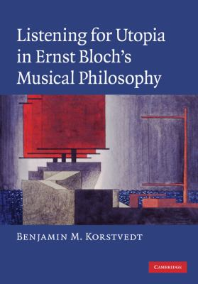 Listening for Utopia in Ernst Bloch's Musical Philosophy   2010 9780521896153 Front Cover