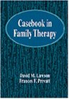 Casebook in Family Therapy  1st 1999 edition cover