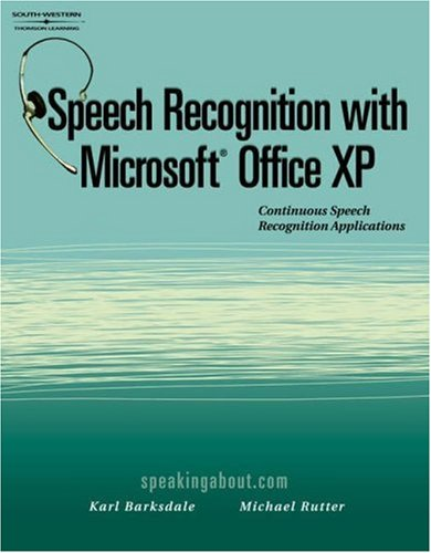 Speech Recognition with Microsoft Office XP   2002 9780538726153 Front Cover