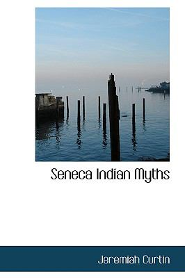Seneca Indian Myths  2008 edition cover