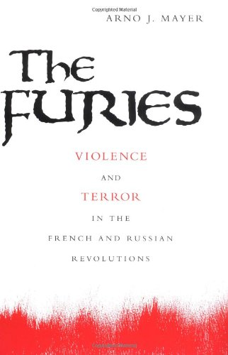 Furies Violence and Terror in the French and Russian Revolutions  2002 edition cover