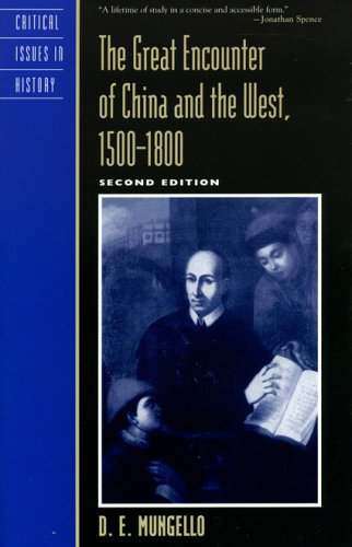 Great Encounter of China and the West, 1500-1800  2nd 2005 (Revised) 9780742538153 Front Cover
