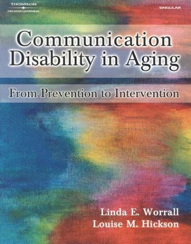 Communication Disability in Aging Prevention to Intervention  2003 9780769300153 Front Cover