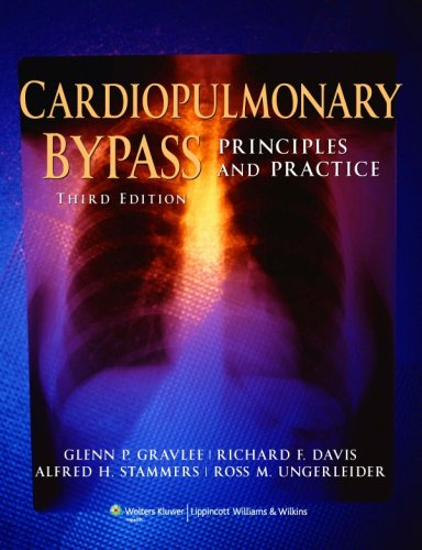 Cardiopulmonary Bypass Principles and Practice 3rd 2008 (Revised) edition cover