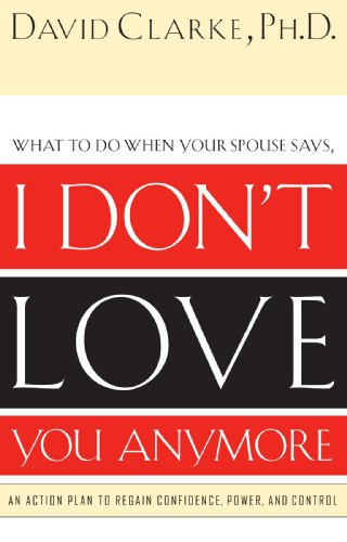I Don't Love You Anymore What to Do When He Says  2002 9780785265153 Front Cover