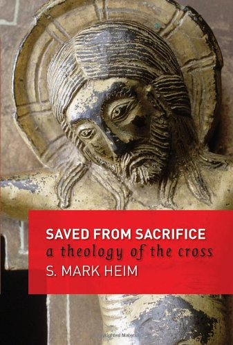 Saved from Sacrifice A Theology of the Cross  2006 edition cover