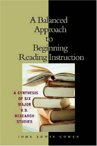 Balanced Approach to Beginning Reading Instruction A Synthesis of Six Major U. S. Research Studies  2003 edition cover