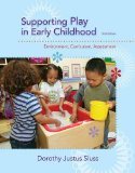 Supporting Play in Early Childhood: Environment, Curriculum, Assessment  2014 9781285735153 Front Cover